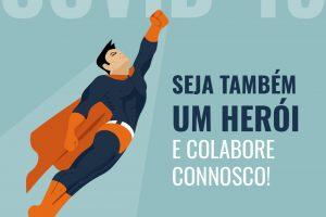 COVID-19   SEJA TAMBÉM UM HERÓI E COLABORE CONNOSCO!